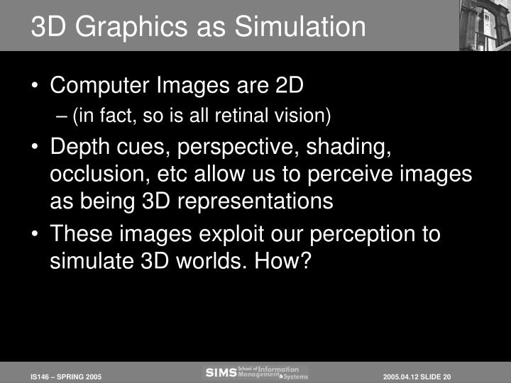 3D Graphics as Simulation