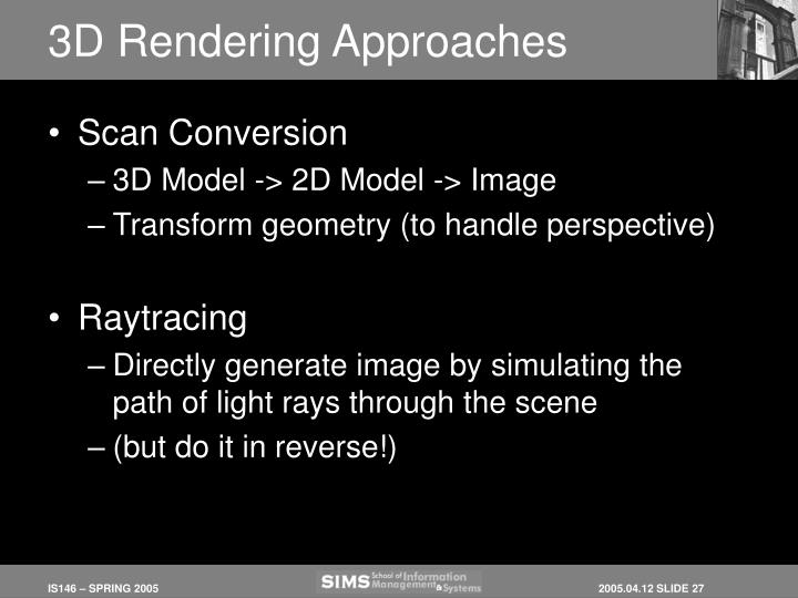 3D Rendering Approaches