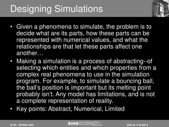 Designing Simulations