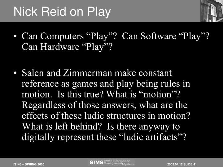 Nick Reid on Play