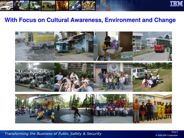 With Focus on Cultural Awareness, Environment and Change