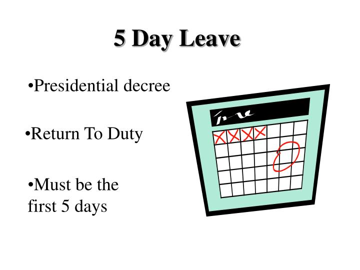 5 Day Leave