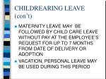 childrearing leave con t
