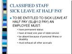 classified staff sick leave at half pay