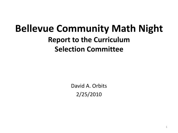 Bellevue community math night report to the curriculum selection committee