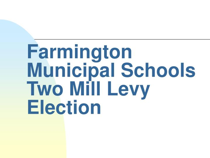 farmington municipal schools two mill levy election
