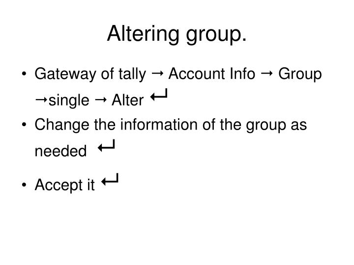 Altering group.
