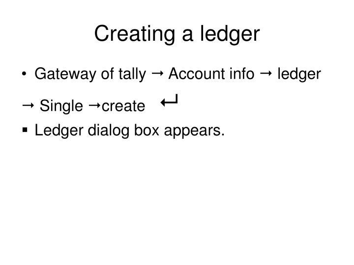 Creating a ledger