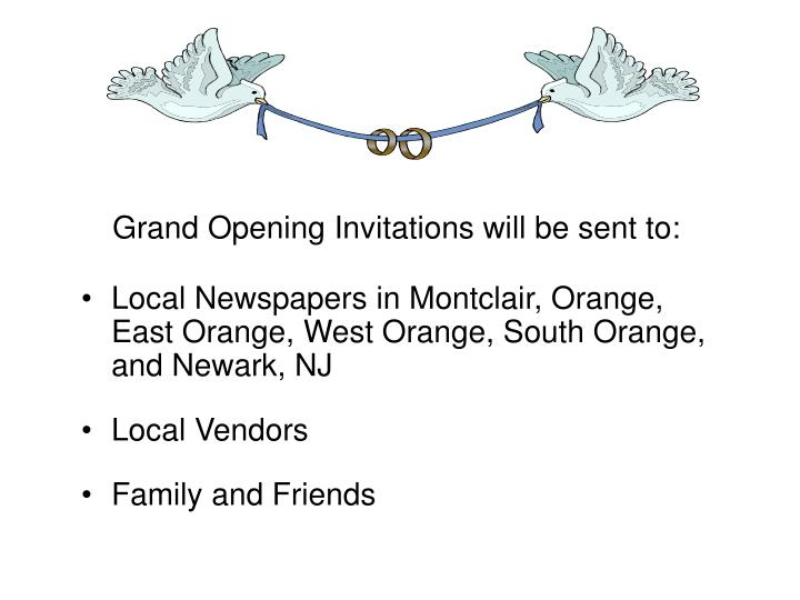 Grand Opening Invitations will be sent to: