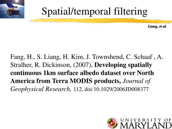 Spatial/temporal filtering