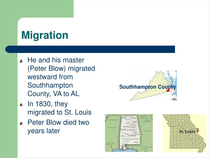 He and his master (Peter Blow) migrated westward from Southhampton County, VA to AL