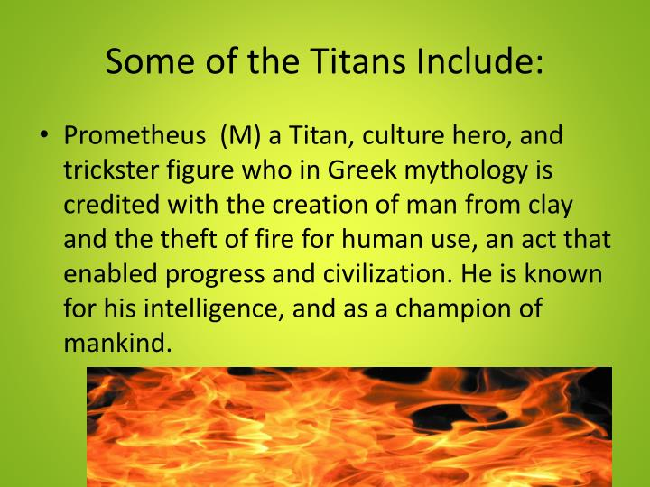 Some of the Titans Include: