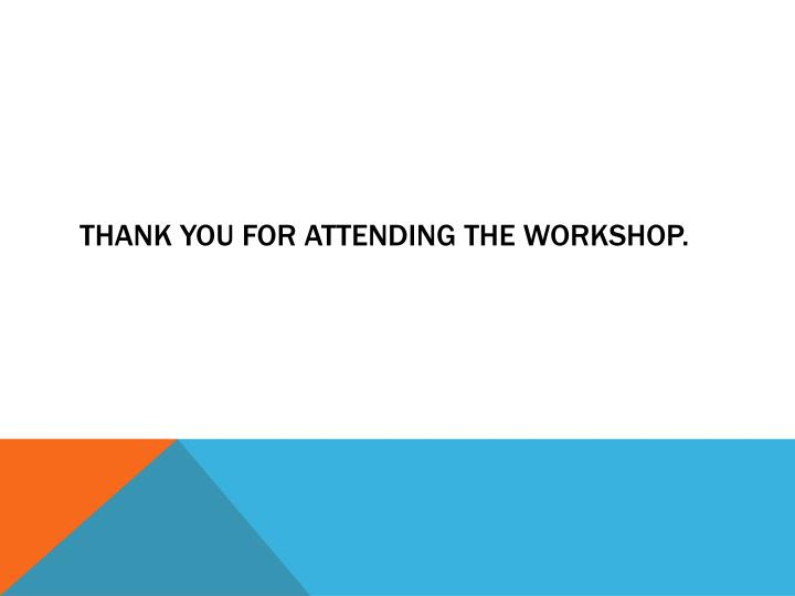 Thank you for attending the workshop.