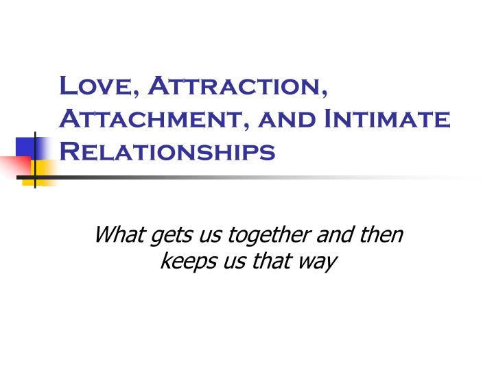 love attraction attachment and intimate relationships n.