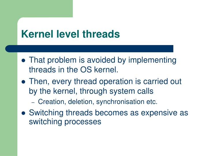 Kernel level threads