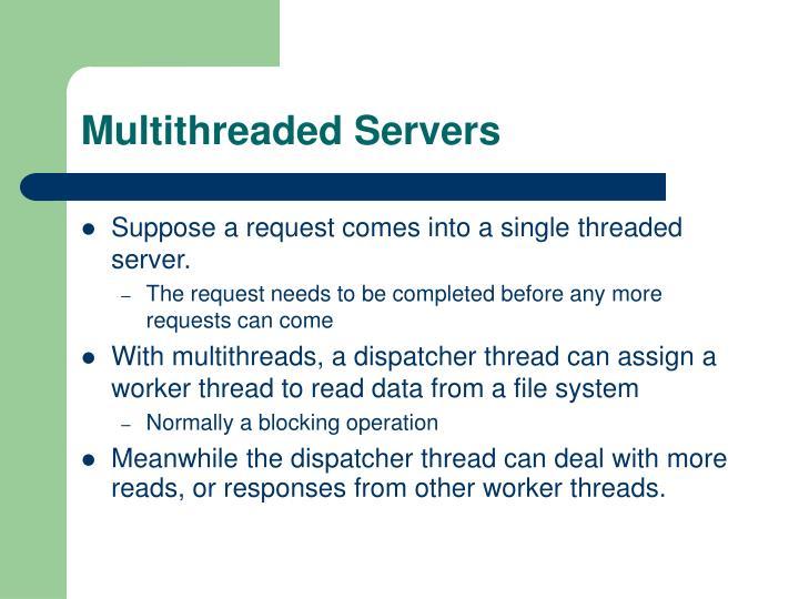 Multithreaded Servers