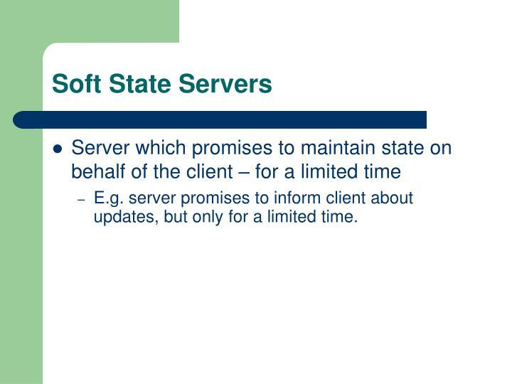 Soft State Servers