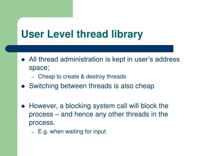 User Level thread library