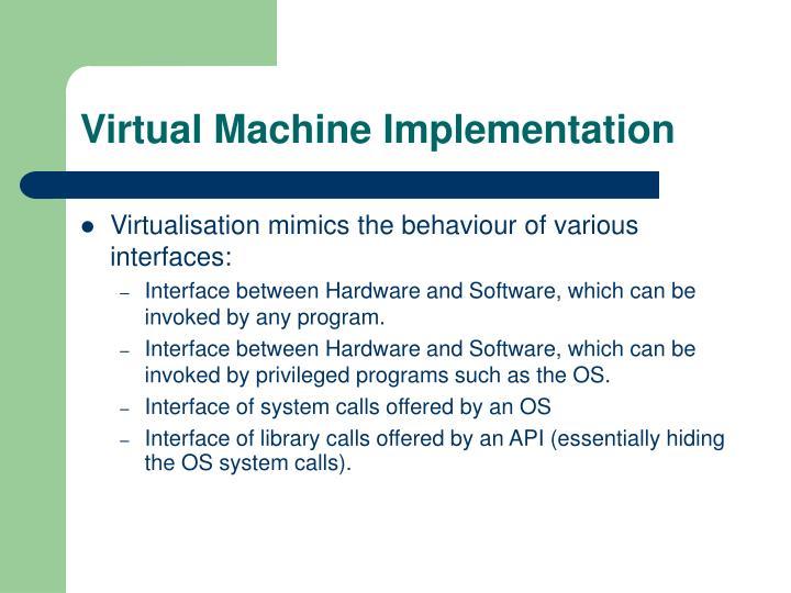 Virtual Machine Implementation