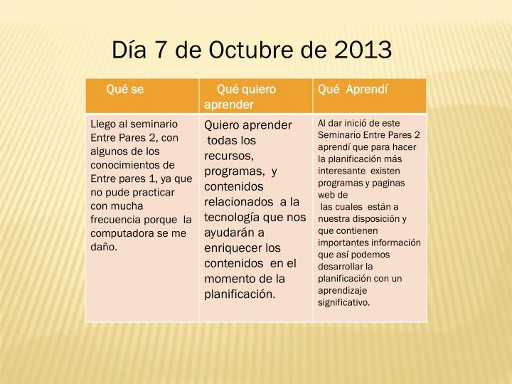 Día 7 de Octubre de 2013