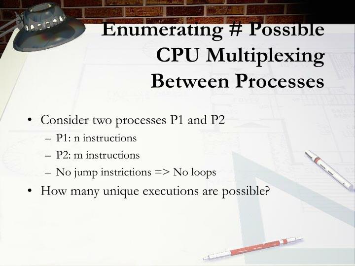 Enumerating # Possible CPU Multiplexing Between Processes