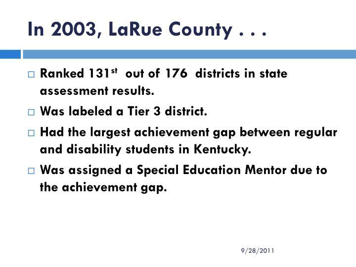 In 2003 larue county