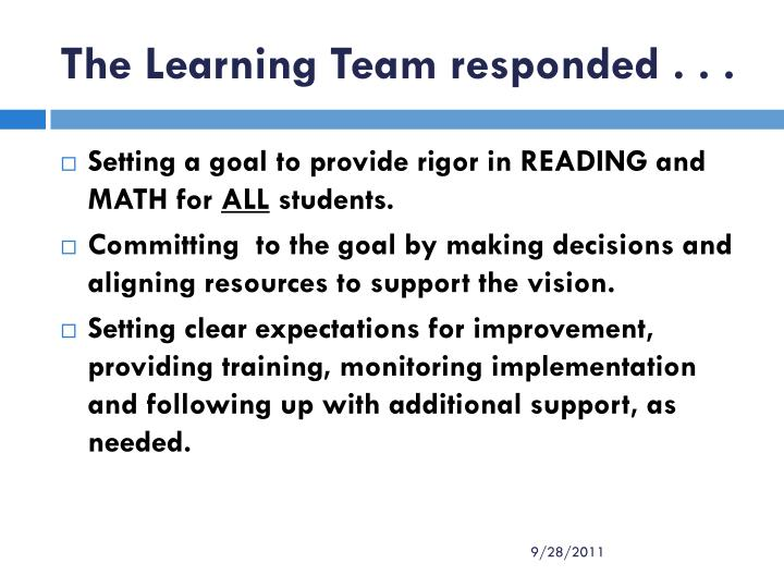 The learning team responded