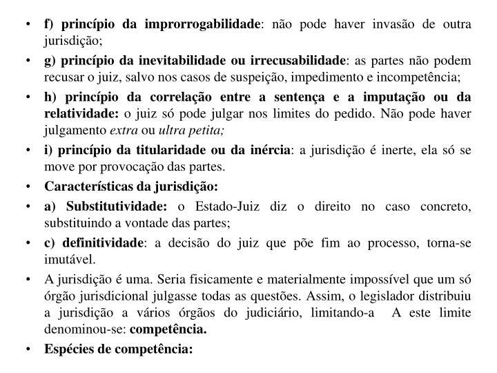 f) princípio da improrrogabilidade