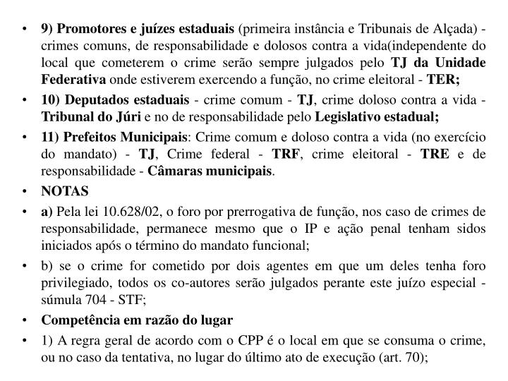 9) Promotores e juízes estaduais