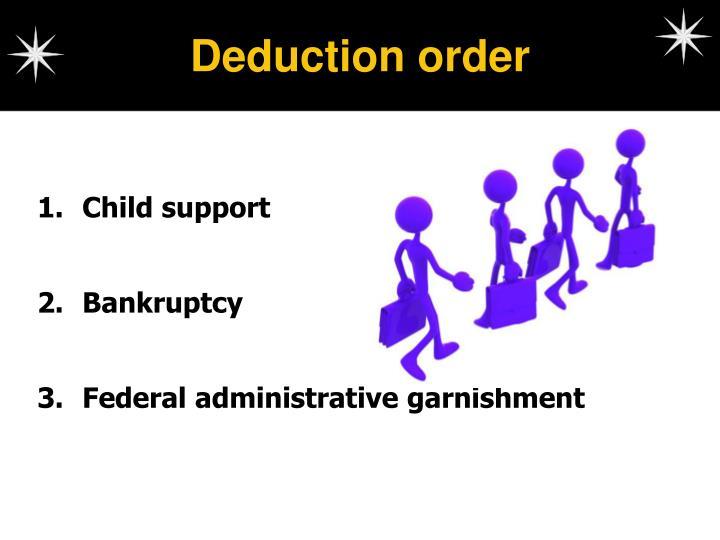Deduction order
