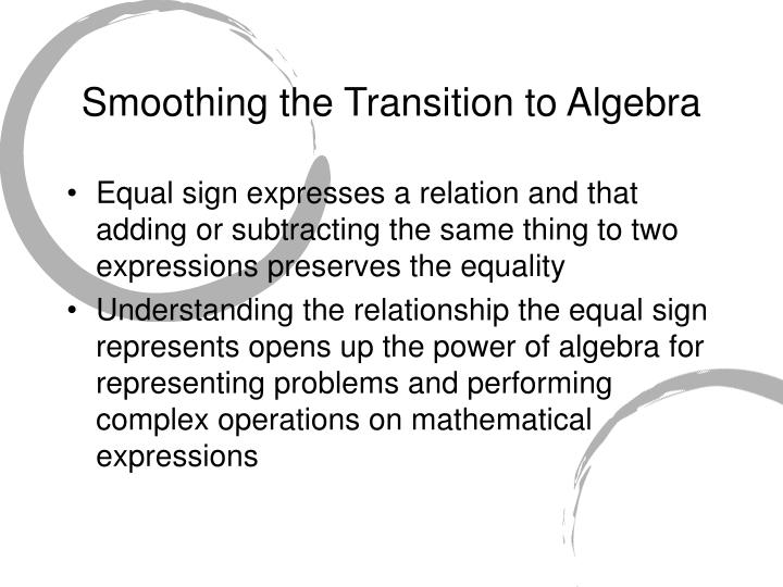 Smoothing the Transition to Algebra