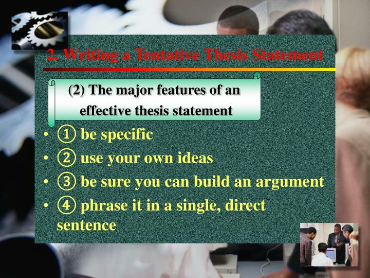 2. Writing a Tentative Thesis Statement