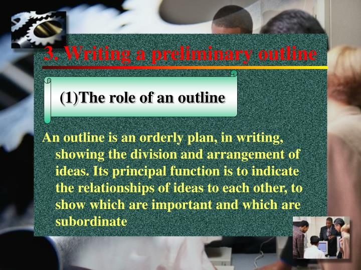 3. Writing a preliminary outline