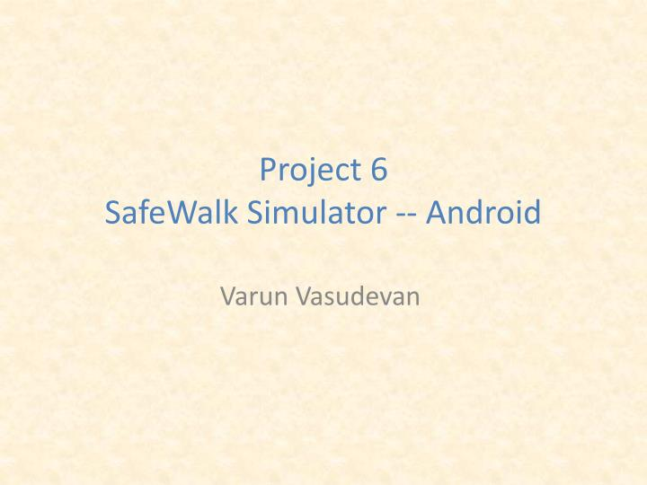 Project 6 safewalk simulator android