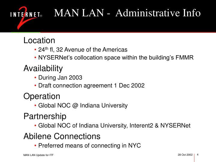 MAN LAN -  Administrative Info