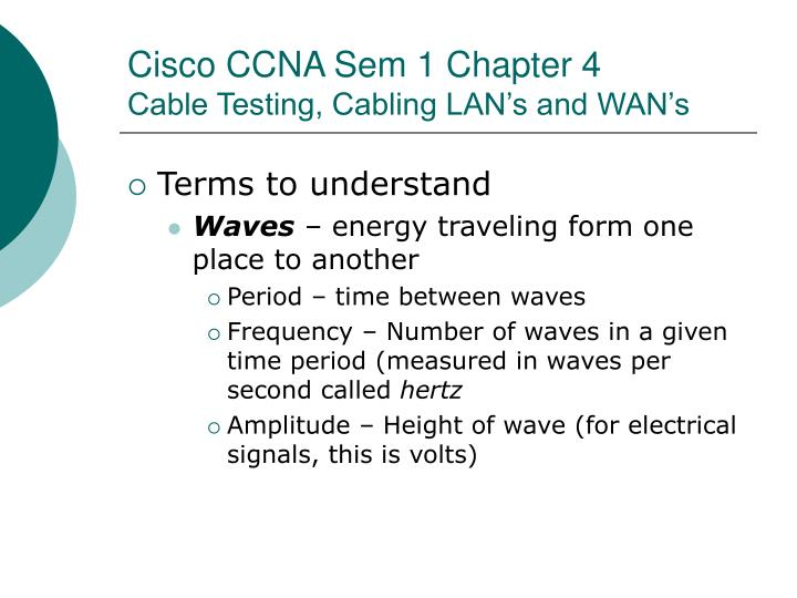 cisco ccna sem 1 chapter 4 cable testing cabling lan s and wan s