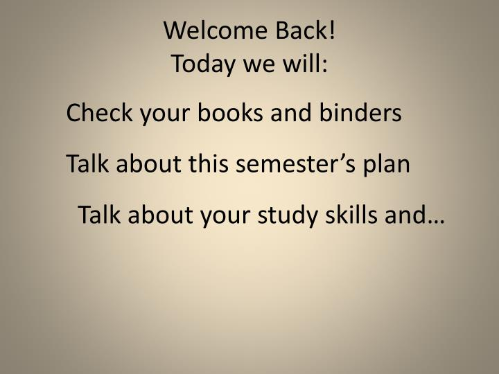welcome back today we will