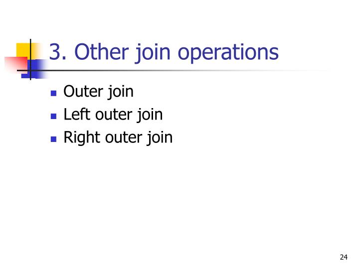 3. Other join operations