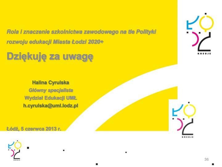Rola i znaczenie szkolnictwa zawodowego na tle Polityki rozwoju edukacji Miasta Łodzi 2020+