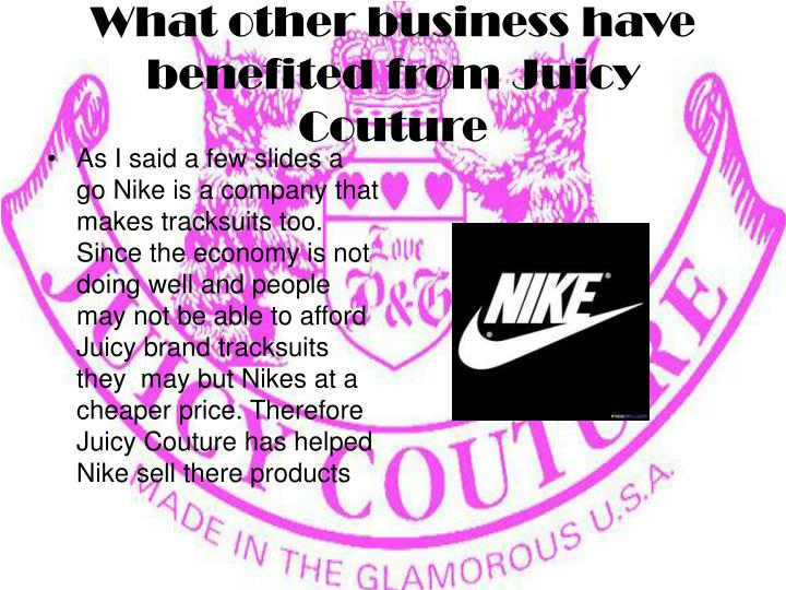 What other business have benefited from Juicy Couture