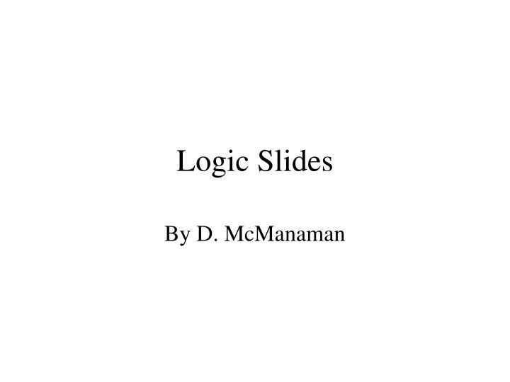 Logic Slides