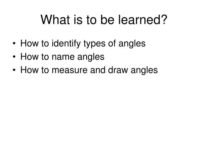 What is to be learned