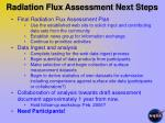 radiation flux assessment next steps