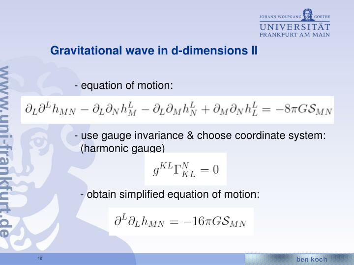 Gravitational wave in d-dimensions II