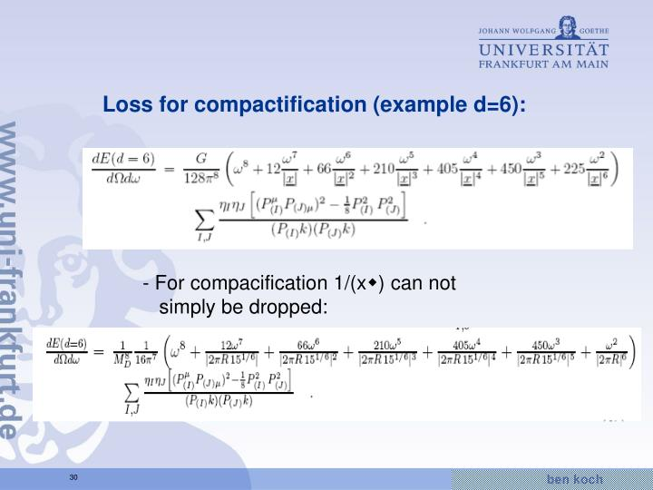 Loss for compactification (example d=6):
