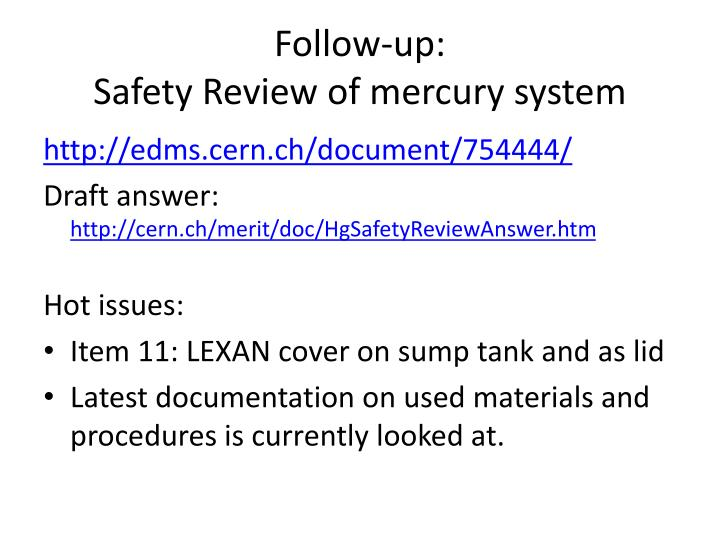 Follow up safety review of mercury system