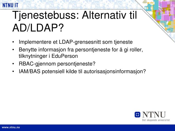 Tjenestebuss: Alternativ til AD/LDAP?