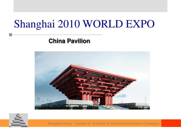 Shanghai 2010 WORLD EXPO