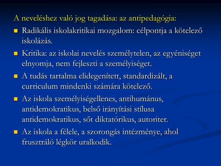 A neveléshez való jog tagadása: az antipedagógia: