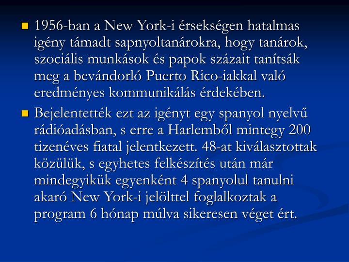 1956-ban a New York-i érsekségen hatalmas igény támadt sapnyoltanárokra, hogy tanárok, szociális munkások és papok százait tanítsák meg a bevándorló Puerto Rico-iakkal való eredményes kommunikálás érdekében.